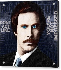 Will Ferrell Anchorman The Legend Of Ron Burgundy Words Color Acrylic Print by Tony Rubino