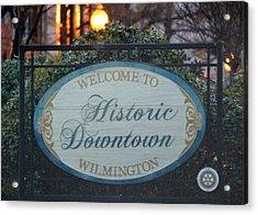 Wilmington Sign Acrylic Print by Cynthia Guinn