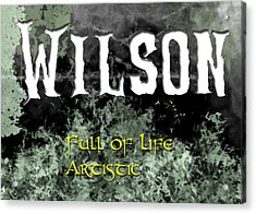 Wilson - Full Of Life Artistic Acrylic Print by Christopher Gaston