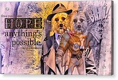 With Hope Anything Is Possible 3 Acrylic Print