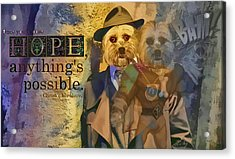 With Hope Anything Is Possible 5 Acrylic Print