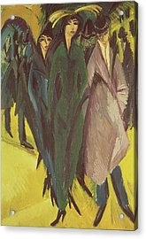Women On The Street Acrylic Print by Ernst Ludwig Kirchner