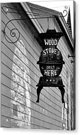 Wood Stoves Sold Here Acrylic Print by Christine Till