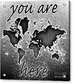 World Map You Are Here Novo In Black And White Acrylic Print by Eleven Corners