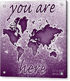 World Map You Are Here Novo In Purple Acrylic Print by Eleven Corners
