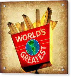 World's Greatest Fries Acrylic Print