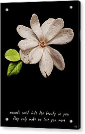 Wounds Cannot Hide The Beauty In You Acrylic Print