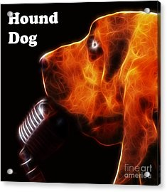 You Ain't Nothing But A Hound Dog - Dark - Electric - With Text Acrylic Print by Wingsdomain Art and Photography