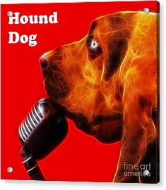 You Ain't Nothing But A Hound Dog - Red - Electric - With Text Acrylic Print by Wingsdomain Art and Photography