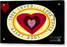 You Are Loved Acrylic Print by Tina M Wenger