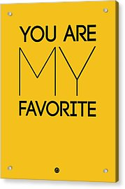 You Are My Favorite Poster Yellow Acrylic Print