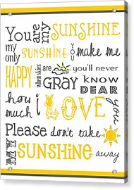 You Are My Sunshine Poster Acrylic Print by Jaime Friedman