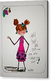You Are What You Eat Acrylic Print by Mary Kay De Jesus
