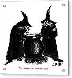 You Think You're So Damn Cordon Bleu! Acrylic Print