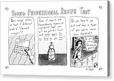 Young Professional Recipe Test Acrylic Print by Roz Chast