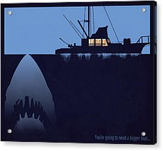 You're Going To Need A Bigger Boat Acrylic Print by Dak Mannella