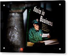 Youre In Business Acrylic Print by Bob Orsillo