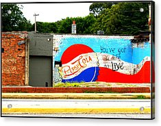 You've Got A Life To Live Pepsi Cola Wall Mural Acrylic Print by Kathy Barney