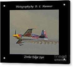 Zivko Edge 540 Acrylic Print by Dennis Hammer