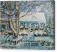 Let It Snow Acrylic Print by Rita Brown