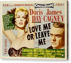 Love Me Or Leave Me, Poster Art, Doris Acrylic Print by Everett
