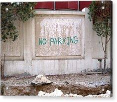 No Parking Acrylic Print by David Ritsema