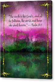 The Earth Is The Lord's Acrylic Print by Christopher Gaston