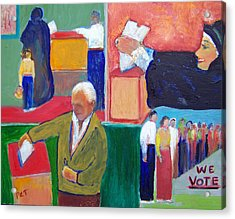 We Vote Acrylic Print by Patricia Taylor
