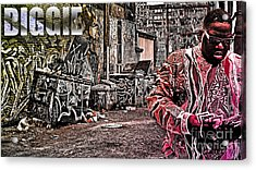 Street Phenomenon Biggie Acrylic Print by The DigArtisT
