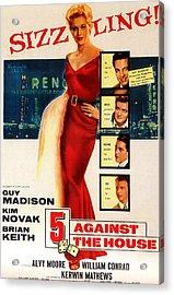 5 Against The House, Aka Five Against Acrylic Print by Everett