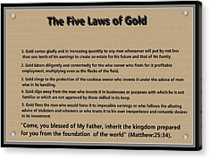5 Laws Of Gold Acrylic Print by Ricky Jarnagin