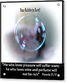 A Bubble Acrylic Print by Myrna Migala