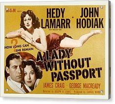 A Lady Without Passport, John Hodiak Acrylic Print