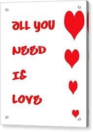 All You Need Is Love Acrylic Print by Georgia Fowler