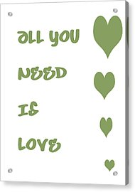 All You Need Is Love - Sage Green Acrylic Print by Georgia Fowler