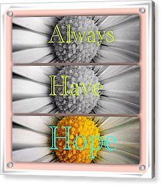 Always Have Hope Acrylic Print