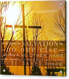 and There Is Salvation In No One Acrylic Print