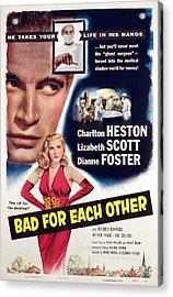 Bad For Each Other, Charlton Heston Acrylic Print by Everett