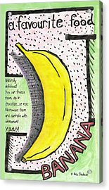 Acrylic Print featuring the drawing Banana by Ana Tirolese