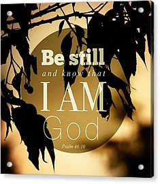 ✨be Still And Know That I Am God Acrylic Print
