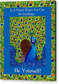 Be Yourself Acrylic Print by The Art With A Heart By Charlotte Phillips