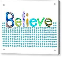 Believe Acrylic Print by Ann Powell