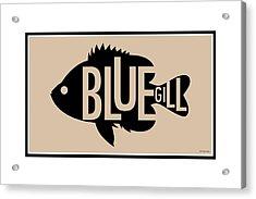 Bluegill Acrylic Print by Geoff Strehlow