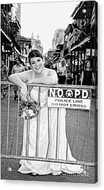 Bride On The Barricade On Bourbon St Nola Acrylic Print by Kathleen K Parker