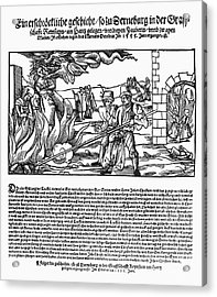 Burning Of Witches, 1555 Acrylic Print by Granger