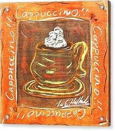 Cappaccino Acrylic Print by Lee Halbrook
