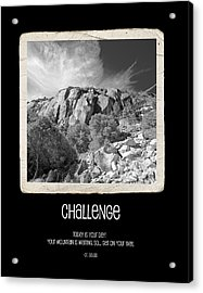 Challenge Acrylic Print by Bonnie Bruno