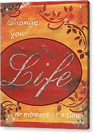 Change Your Life Acrylic Print