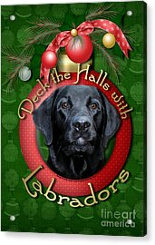 Christmas - Deck The Halls With Labradors Acrylic Print by Renae Laughner