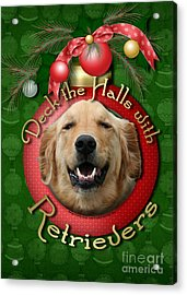Christmas - Deck The Halls With Retrievers Acrylic Print by Renae Laughner